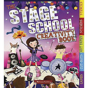 Stage School Creativity Book by Melissa Fairley - 9781780971124 Book