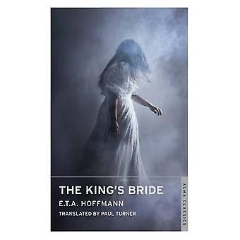 The King's Bride by E. T. A. Hoffman - Paul Turner - 9781847494542 Bo