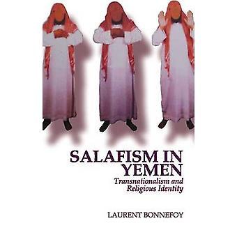 Salafism in Yemen - Transnationalism and Religious Identity (abridged