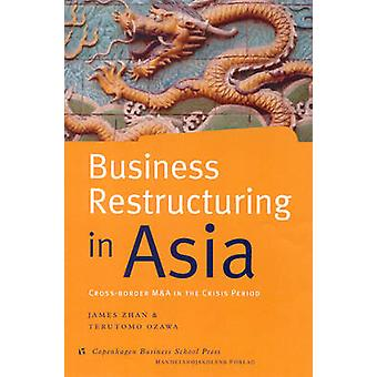 Business Restructuring in Asia - Cross-border M&A's in the Crisis Peri
