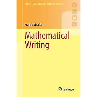 Mathematical Writing by Franco Vivaldi - 9781447165262 Book