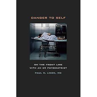 Gevaar voor zelf - in de frontlinie met een psychiater ER door Paul Lin