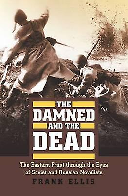 The Damned and the Dead - The Eastern Front Through the Eyes of Soviet