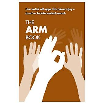 The arm book: how to deal with upper limb pain or injury, [single copy]