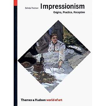 Impressionism: Origins, Practice, Reception (World of Art)
