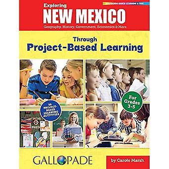Exploring New Mexico grâce à l'apprentissage par projet: Géographie, histoire, gouvernement, économie & plus (Nouveau-Mexique...