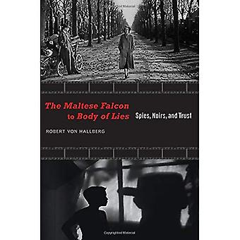 The Maltese Falcon to Body of Lies: Spies, Noirs, and Trust (Recencies Series: Research and Recovery in Twentieth-Century...