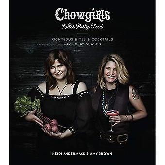 Chowgirls Killer Party mat: Rättfärdig biter & Cocktails för varje säsong