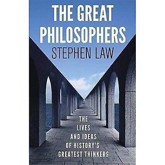 Les grands philosophes: La vie et les idées des plus grands penseurs de l'histoire
