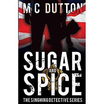 Sugar and Spice: The Singhing Detective Series
