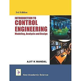 Introduction to Control Engineering: Modeling, Analysis and Design