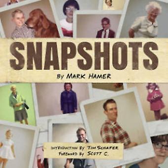 Snapshots by Mark Hamer - Mark Hamer - 9781620100929 Book