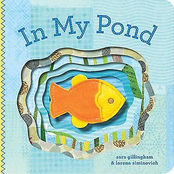 In My Pond by Sara Gillingham - Lorena Siminovich - 9780811865562 Book