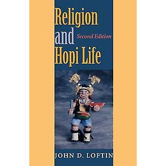 Religion och Hopi liv andra upplagan av Loftin & John D.