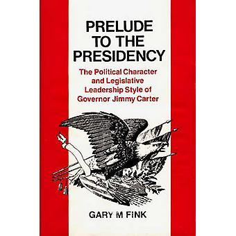 Alkusoittoa puheenjohtajavaltio poliittinen luonne ja lainsäädännön johtamistyyli ja kuvernööri Jimmy Carter Fink & Mykkänen.