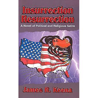 Romance de ressurreição A insurreição de sátira política e religiosa por Keena & James R.