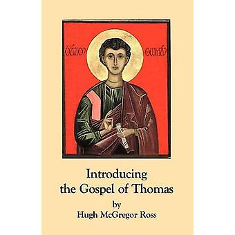 Introducing the Gospel of Thomas by Ross & Hugh McGregor