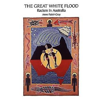 The Great White Flood Racism in Australia Critically Appraised from an Aboriginal HistoricoTheological Viewpoint by PattelGray & Anne