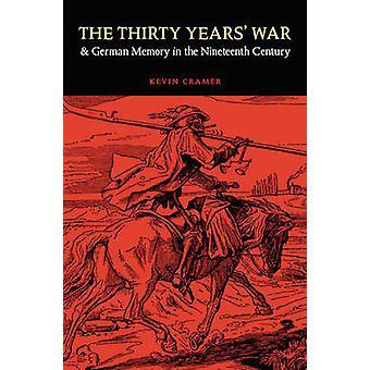 Der Dreißigjährige Krieg und deutsche Speicher im neunzehnten Jahrhundert von & Kevin Cramer