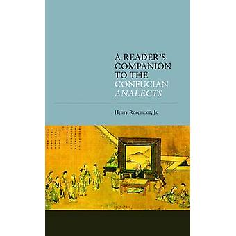 A Readers Companion to the Confucian Analects by Rosemont & Jr. & Henry