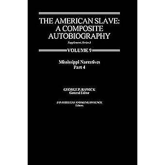 The American SlaveMississippi Narratives Part 4 Supp. Ser.1 Vol 9 by Rawick & Jules