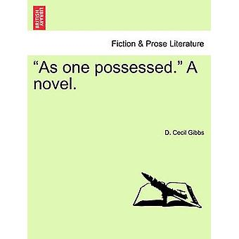 As one possessed. A novel. by Gibbs & D. Cecil
