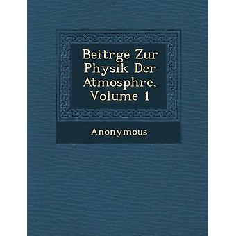 Beitr GE Zur Physik Der Atmosph Re Volume 1 by Anonymous