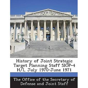 History of Joint Strategic Target Planning Staff SIOP4 HI July 1970June 1971 by The Office of the Secretary of Defense a