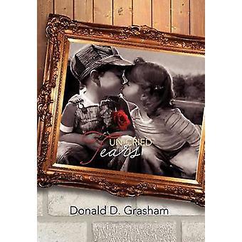 UnCried Tears by Grasham & Donald D.