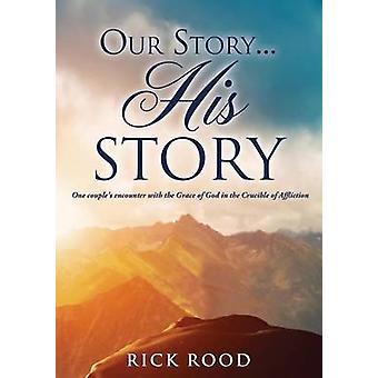 Ons verhaal... Zijn verhaal door Rood & Rick