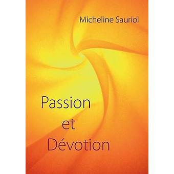 Passion Et Devotion by Sauriol & Micheline