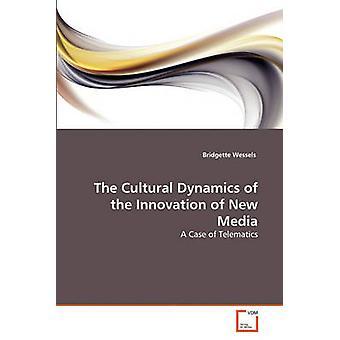 Kulttuurin dynamiikka innovaatioiden uuden median Wessels & Bridgette