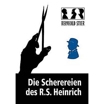 Die Scherereien Des R.S. Heinrich by Stier & Reinhold