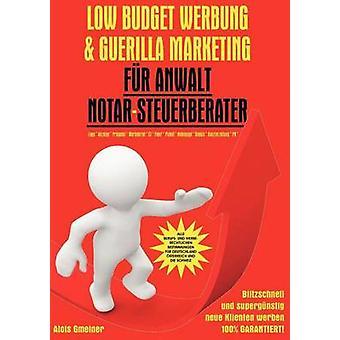 Low Budget Werbung  Guerilla Marketing fr Anwalt Notar Steuerberater by Gmeiner & Alois