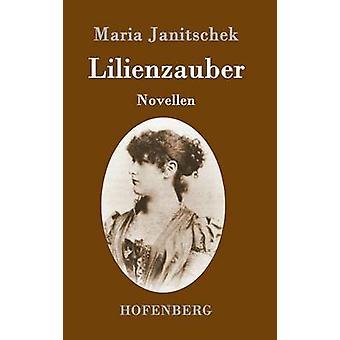 Lilienzauber par Maria Janitschek