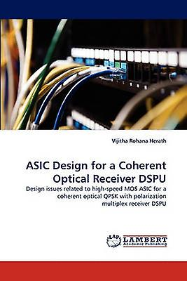 ASIC Design for a Coherent Optical Receiver Dspu by Herath & Vijitha Rohana