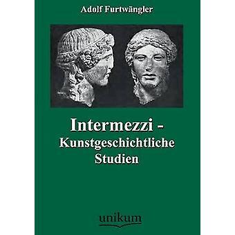 Intermezzi  Kunstgeschichtliche Studien by Furtwangler & Adolf