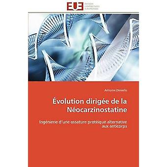 Evolution Dirigee de La Neocarzinostatine by Drevelle & Antoine