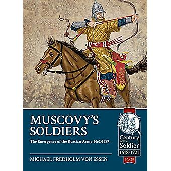 Muscovy'S Soldiers - The Emergence of the Russian Army 1462-1689 by Mu