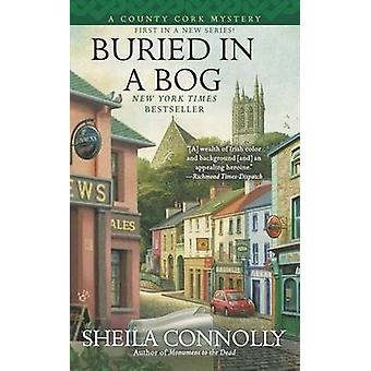 Buried in a Bog by Sheila Connolly - 9780425251898 Book