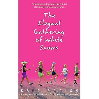 The Elegant Gathering of White Snows by Kris Radish - 9780553382419 B