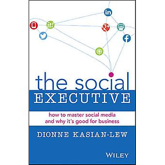 The Social Executive - How to Master Social Media and Why its Good for