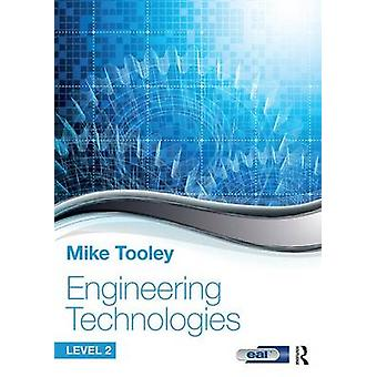 Engineering Technologies - Level 2 by Mike Tooley - 9781138674479 Book