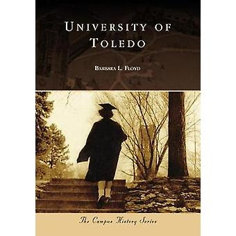 University of Toledo by Barbara L. Floyd - 9781467127240 Book