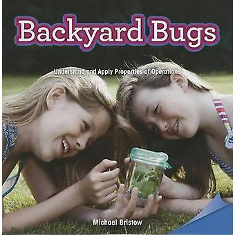Backyard Bugs - Understand and Apply Properties of Operations by Micha