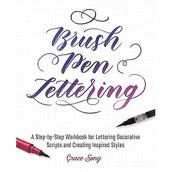 Brush Pen Lettering - A Step-by-Step Workbook for Learning Decorative