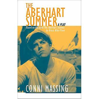 The Aberhart Summer - A Play by Conni Massing - 9781896300405 Book