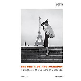 The Birth of Photography - Highlights of the Gernsheim Collections by