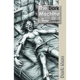 Dark Machine by Peter Lancett