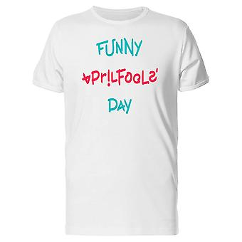 Funny Aprlis Fools Day  Tee Men's -Image by Shutterstock